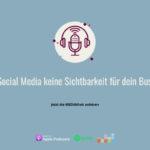 Warum Dir Social Media keine Sichtbarkeit für dein Business bringt